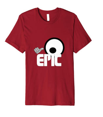 Yes, I am Epic tee shirt from Opinion Reaction!